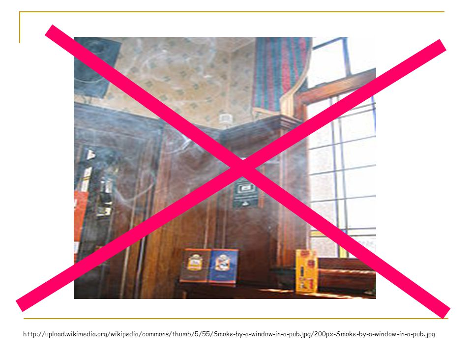 http://upload.wikimedia.org/wikipedia/commons/thumb/5/55/Smoke-by-a-window-in-a-pub.jpg/200px-Smoke-by-a-window-in-a-pub.jpg
