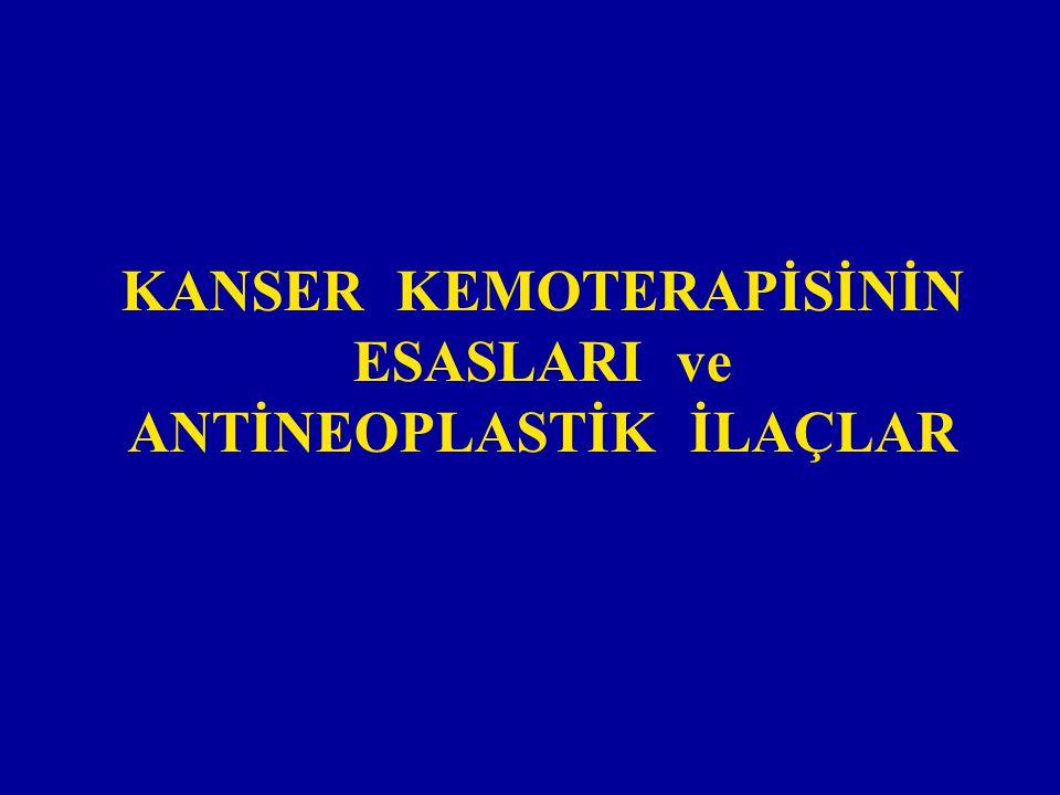 KANSER KEMOTERAPİSİNİN ESASLARI ve ANTİNEOPLASTİK İLAÇLAR