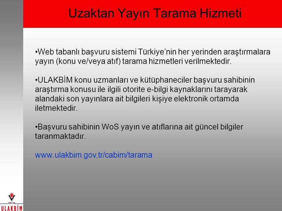 Uzaktan Yayın Tarama Hizmeti Web tabanlı başvuru sistemi Türkiye'nin her yerinden araştırmalara yayın (konu ve/veya atıf) tarama hizmetleri verilmektedir.