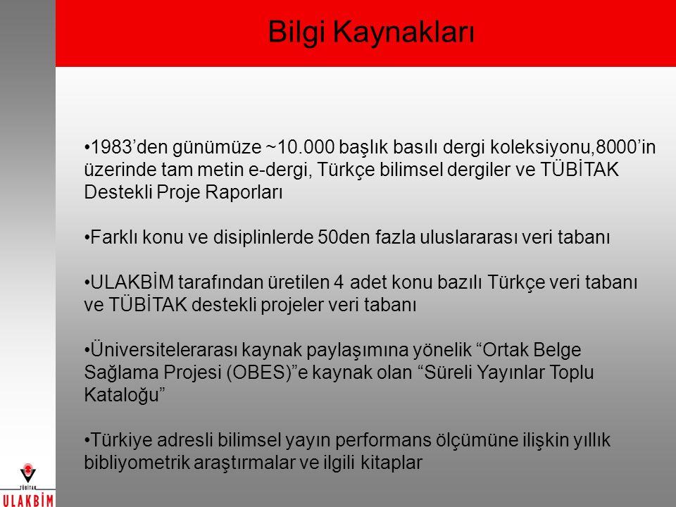 Bilgi Kaynakları 1983'den günümüze ~10.000 başlık basılı dergi koleksiyonu,8000'in üzerinde tam metin e-dergi, Türkçe bilimsel dergiler ve TÜBİTAK Destekli Proje Raporları Farklı konu ve disiplinlerde 50den fazla uluslararası veri tabanı ULAKBİM tarafından üretilen 4 adet konu bazılı Türkçe veri tabanı ve TÜBİTAK destekli projeler veri tabanı Üniversitelerarası kaynak paylaşımına yönelik Ortak Belge Sağlama Projesi (OBES) e kaynak olan Süreli Yayınlar Toplu Kataloğu Türkiye adresli bilimsel yayın performans ölçümüne ilişkin yıllık bibliyometrik araştırmalar ve ilgili kitaplar