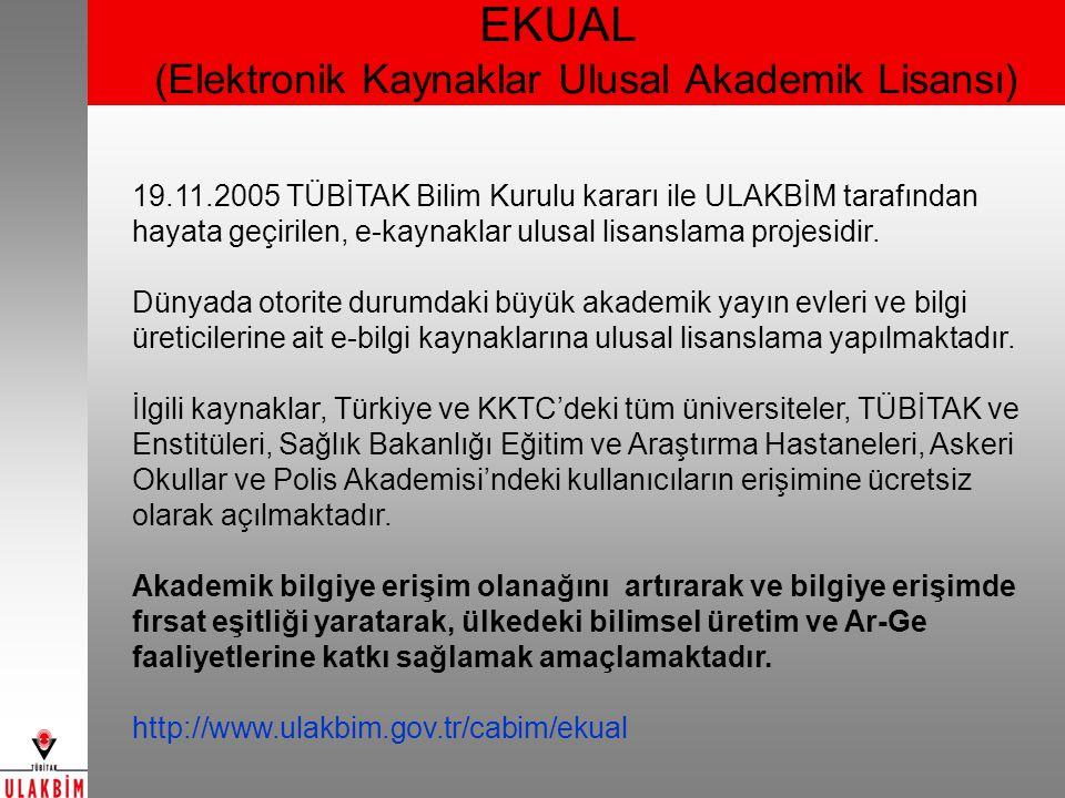 EKUAL (Elektronik Kaynaklar Ulusal Akademik Lisansı) 19.11.2005 TÜBİTAK Bilim Kurulu kararı ile ULAKBİM tarafından hayata geçirilen, e-kaynaklar ulusal lisanslama projesidir.