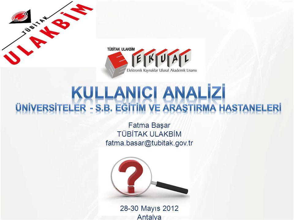 TÜBİTAK Fatma Başar TÜBİTAK ULAKBİM fatma.basar@tubitak.gov.tr 28-30 Mayıs 2012 Antalya