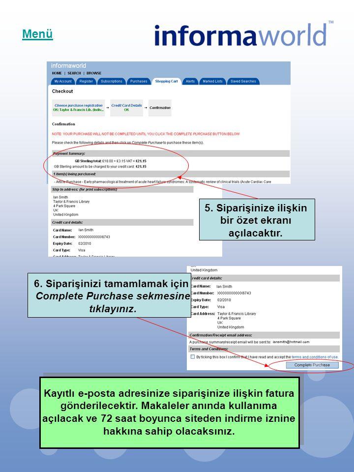 5. Siparişinize ilişkin bir özet ekranı açılacaktır. Menü Kayıtlı e-posta adresinize siparişinize ilişkin fatura gönderilecektir. Makaleler anında kul
