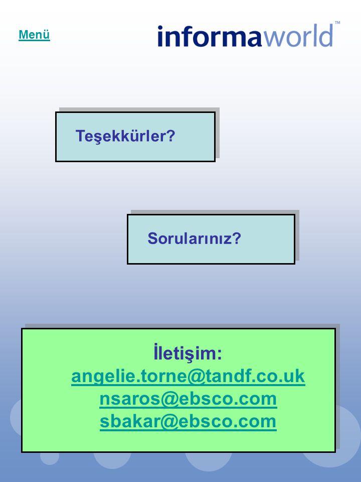 Teşekkürler? Sorularınız? İletişim: angelie.torne@tandf.co.uk nsaros@ebsco.com sbakar@ebsco.com Menü