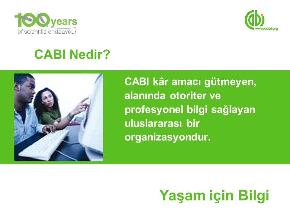 CABI Nedir? CABI kâr amacı gütmeyen, alanında otoriter ve profesyonel bilgi sağlayan uluslararası bir organizasyondur. Yaşam için Bilgi