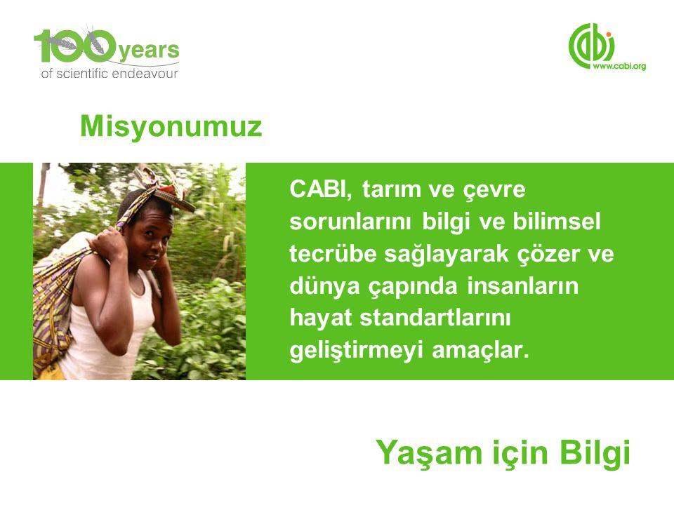Misyonumuz CABI, tarım ve çevre sorunlarını bilgi ve bilimsel tecrübe sağlayarak çözer ve dünya çapında insanların hayat standartlarını geliştirmeyi a