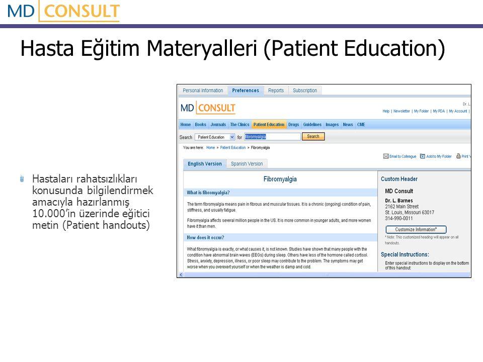Hasta Eğitim Materyalleri (Patient Education) Hastaları rahatsızlıkları konusunda bilgilendirmek amacıyla hazırlanmış 10.000'in üzerinde eğitici metin