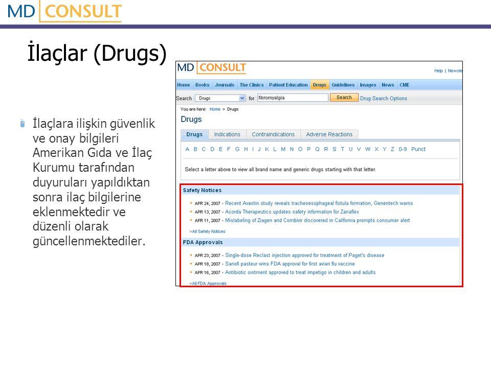 İlaçlar (Drugs) İlaçlara ilişkin güvenlik ve onay bilgileri Amerikan Gıda ve İlaç Kurumu tarafından duyuruları yapıldıktan sonra ilaç bilgilerine ekle