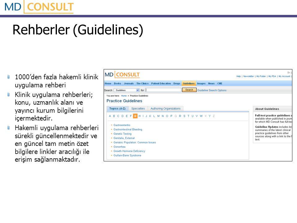 Rehberler (Guidelines) 1000'den fazla hakemli klinik uygulama rehberi Klinik uygulama rehberleri; konu, uzmanlık alanı ve yayıncı kurum bilgilerini içermektedir.