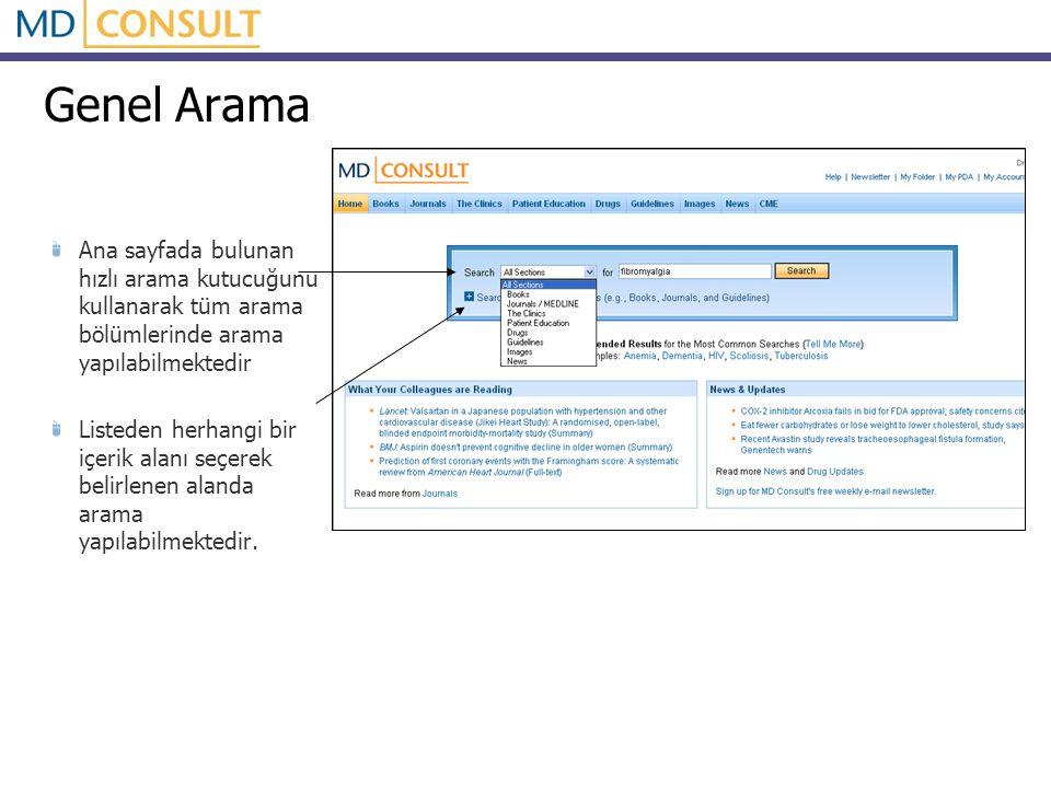 Genel Arama Ana sayfada bulunan hızlı arama kutucuğunu kullanarak tüm arama bölümlerinde arama yapılabilmektedir Listeden herhangi bir içerik alanı seçerek belirlenen alanda arama yapılabilmektedir.