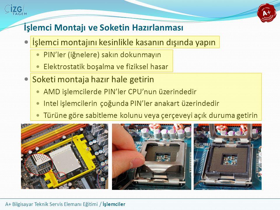A+ Bilgisayar Teknik Servis Elemanı Eğitimi / İşlemciler İşlemci montajını kesinlikle kasanın dışında yapın PIN'ler (iğnelere) sakın dokunmayın Elektr