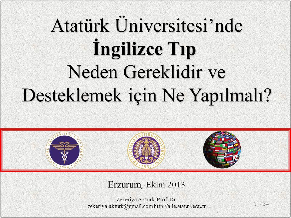/ 341 Erzurum, Ekim 2013 Atatürk Üniversitesi'nde İngilizce Tıp Neden Gereklidir ve Desteklemek için Ne Yapılmalı.