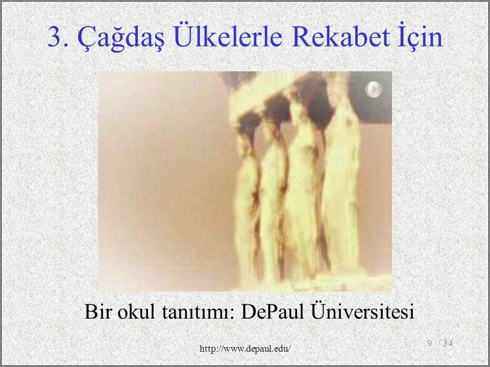 9 http://www.depaul.edu/ 3. Çağdaş Ülkelerle Rekabet İçin Bir okul tanıtımı: DePaul Üniversitesi