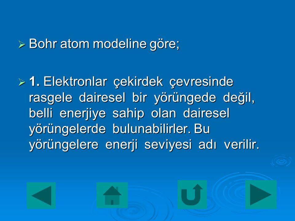  Fakat böyle bir elektron düşmesi gerçekleşmediği için Rutherford atom teorisinin bazı yanlışlıklarının olması gerektiğini fark etti ve bu teoriye ba