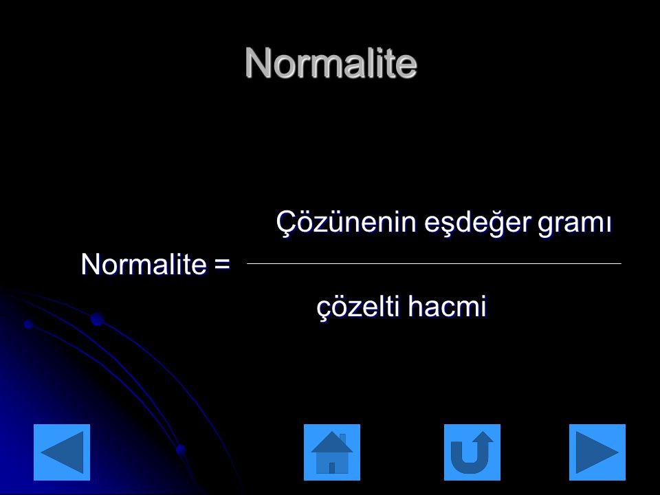 Molarite Çözünenin mol sayısı Çözünenin mol sayısı Molarite = Molarite = çözelti hacmi çözelti hacmi