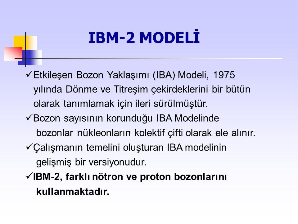 Elektromanyetik Geçişler Etkileşen Bozon Modeli-2 deki E2 geçiş işlemcisi T(E2)= e π Q π + e ν Q ν ile verilir.