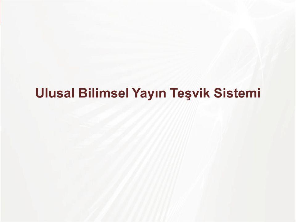 Rakamlarla UBYT 7 20112012 Teşvik Verilen Yayın Sayısı11,34211,503 Teşvik Verilen Araştırmacı Sayısı11,72112,007 Teşvik Tutarı8 Milyon TL