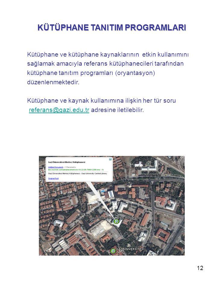12 Kütüphane ve kütüphane kaynaklarının etkin kullanımını sağlamak amacıyla referans kütüphanecileri tarafından kütüphane tanıtım programları (oryanta