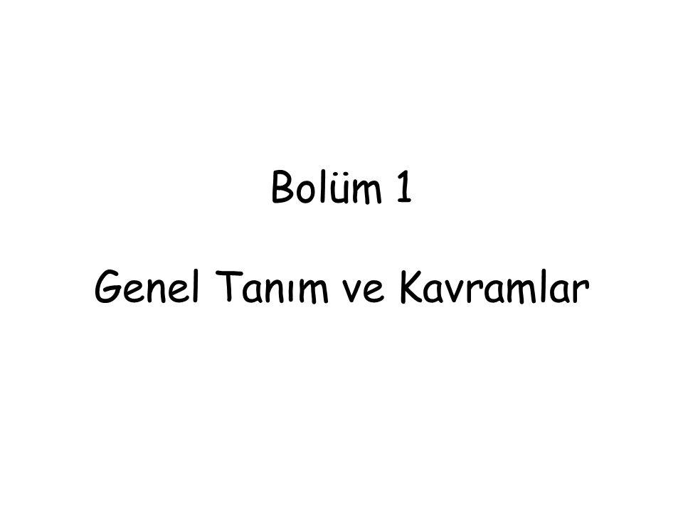 Bolüm 1 Genel Tanım ve Kavramlar