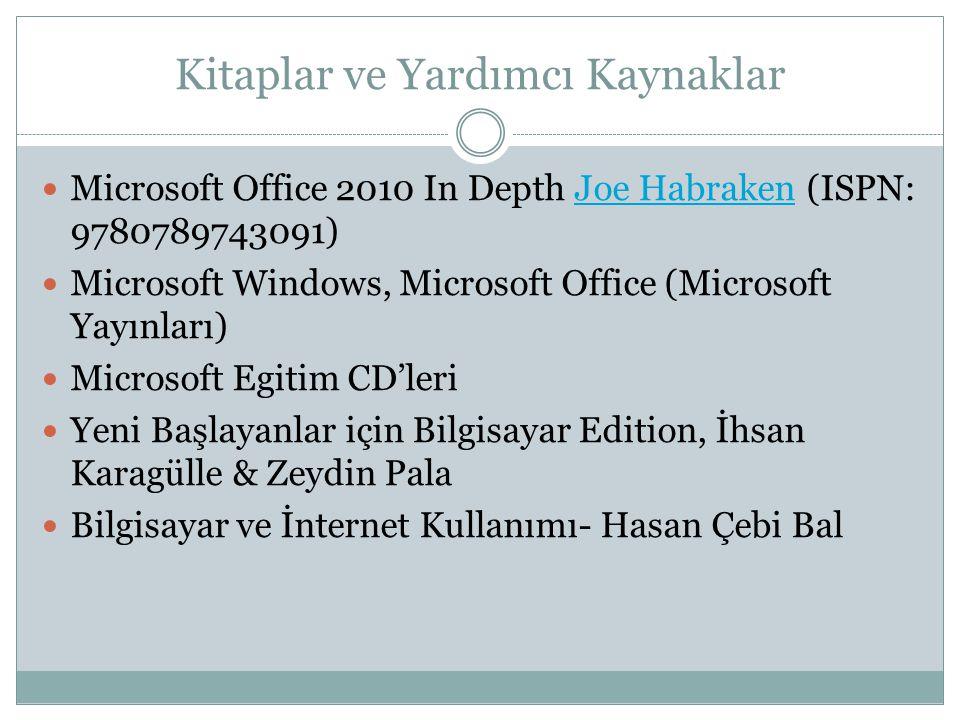 Kitaplar ve Yardımcı Kaynaklar Microsoft Office 2010 In Depth Joe Habraken (ISPN: 9780789743091)Joe Habraken Microsoft Windows, Microsoft Office (Micr