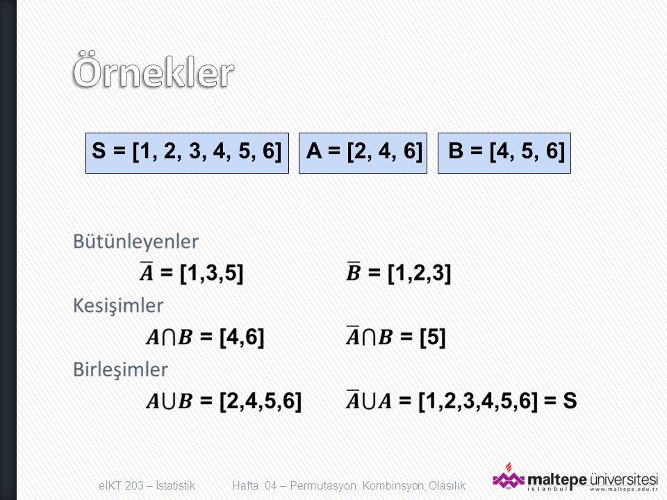 S = [1, 2, 3, 4, 5, 6] A = [2, 4, 6] B = [4, 5, 6]