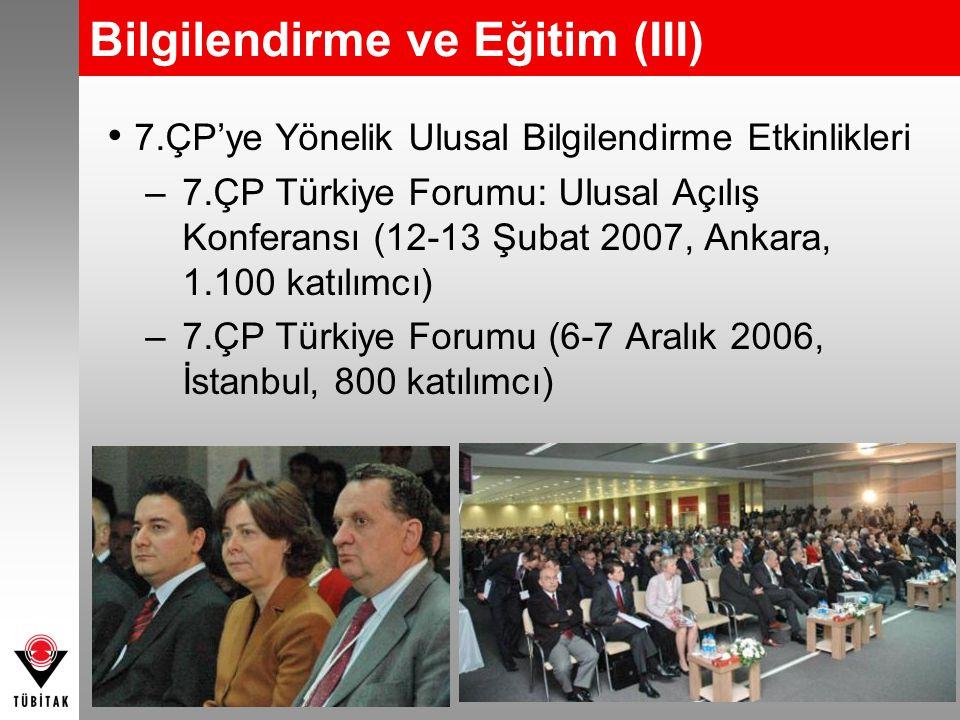 Bilgilendirme ve Eğitim (III) 7.ÇP'ye Yönelik Ulusal Bilgilendirme Etkinlikleri –7.ÇP Türkiye Forumu: Ulusal Açılış Konferansı (12-13 Şubat 2007, Anka