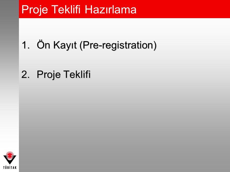 1.Ön Kayıt (Pre-registration) 2.Proje Teklifi