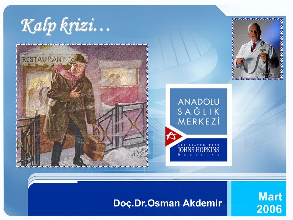 Kalp krizi2006Doç.Dr.Osman Akdemir Mart Doç.Dr.Osman Akdemir Mart 2006 Kalp krizi…