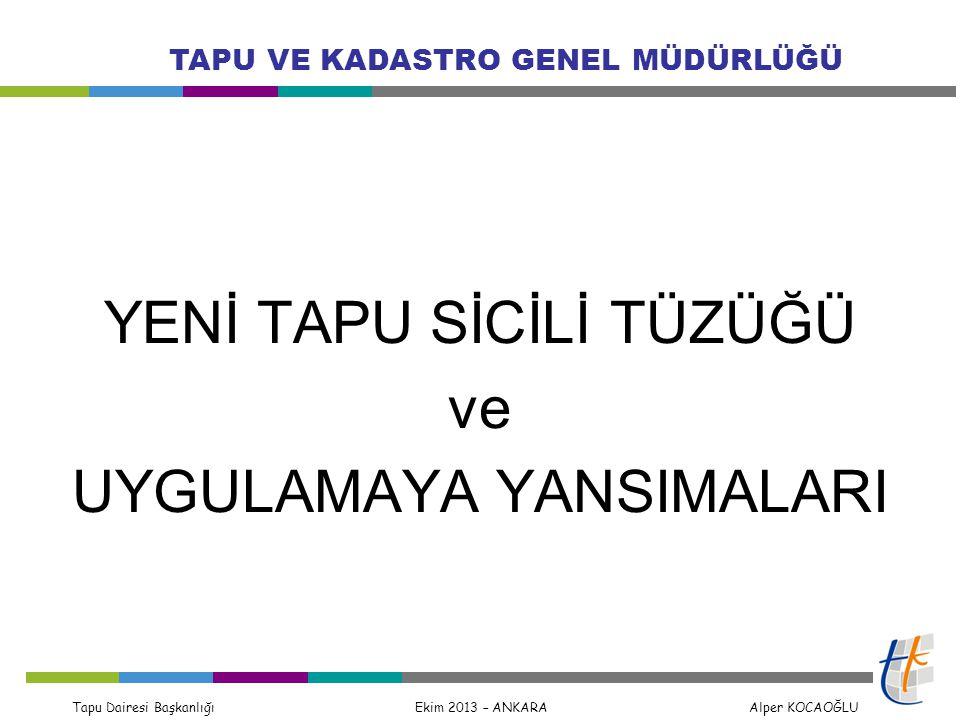 Tapu Dairesi Başkanlığı Ekim 2013 – ANKARA Alper KOCAOĞLU TAPU VE KADASTRO GENEL MÜDÜRLÜĞÜ Müşterek tapu kütüğü