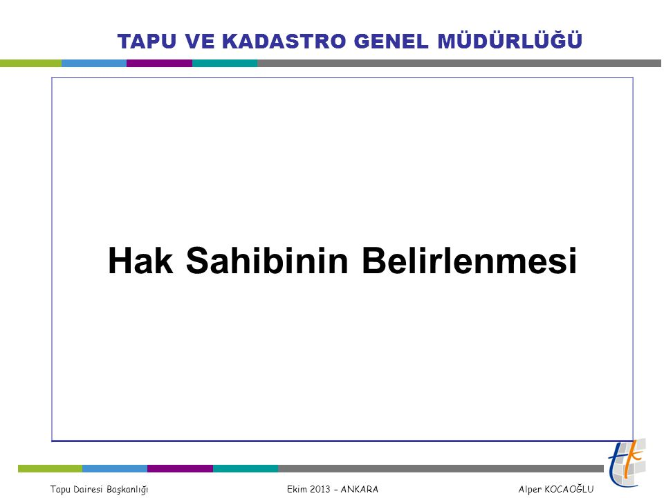 Tapu Dairesi Başkanlığı Ekim 2013 – ANKARA Alper KOCAOĞLU TAPU VE KADASTRO GENEL MÜDÜRLÜĞÜ YENİ TAPU SİCİLİ TÜZÜĞÜESKİ TAPU SİCİLİ TÜZÜĞÜ Madde 18 –.