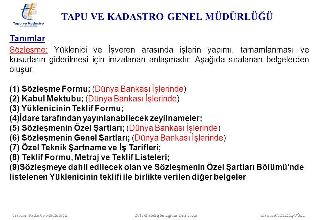 Proje Müdürü Proje Müdür Yardımcıları Kontrol,Destek ve Performans İzleme Birimi Üretim, Kalite Kontrol ve Performans Değerlendirme Birimi İhaleli İşler Proje Organizasyon Yapısı (Taşra) TAPU VE KADASTRO GENEL MÜDÜRLÜĞÜ Trabzon Kadastro Müdürlüğü 2013-İhaleli işler Eğitim Ders Notu İrfan HACIMEMİŞOĞLU