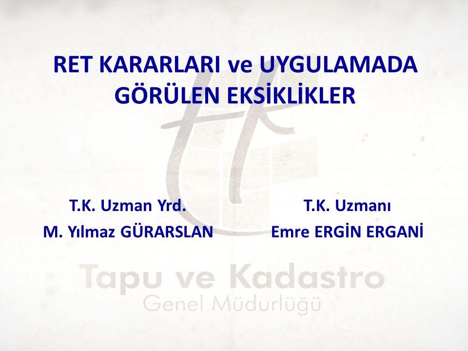 RET KARARLARI ve UYGULAMADA GÖRÜLEN EKSİKLİKLER T.K.