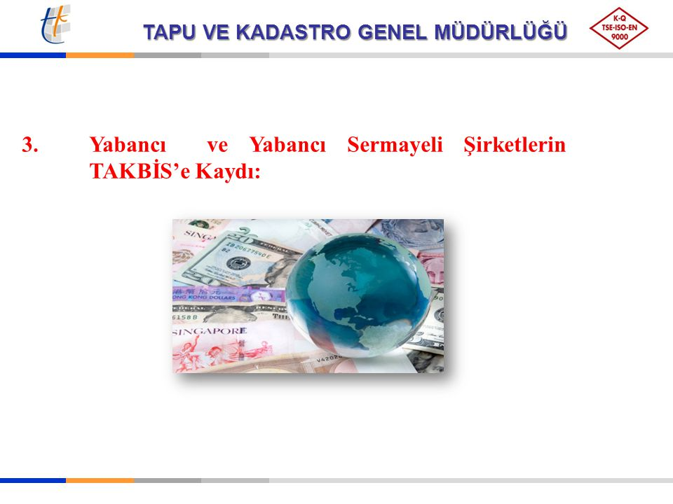 3.Yabancı ve Yabancı Sermayeli Şirketlerin TAKBİS'e Kaydı: