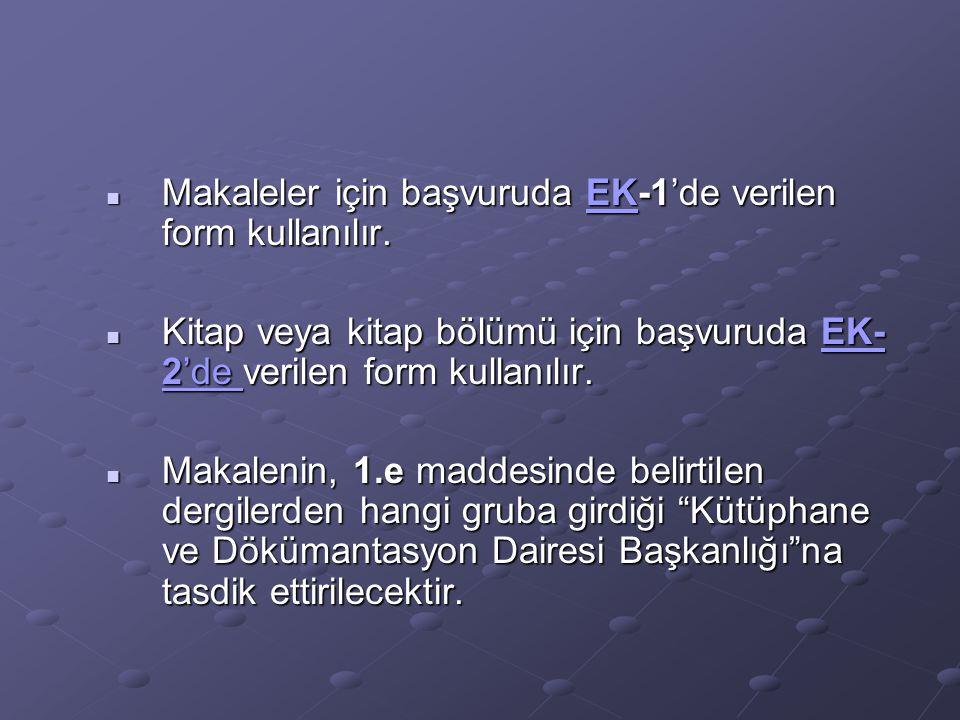 Makaleler için başvuruda EK-1'de verilen form kullanılır.