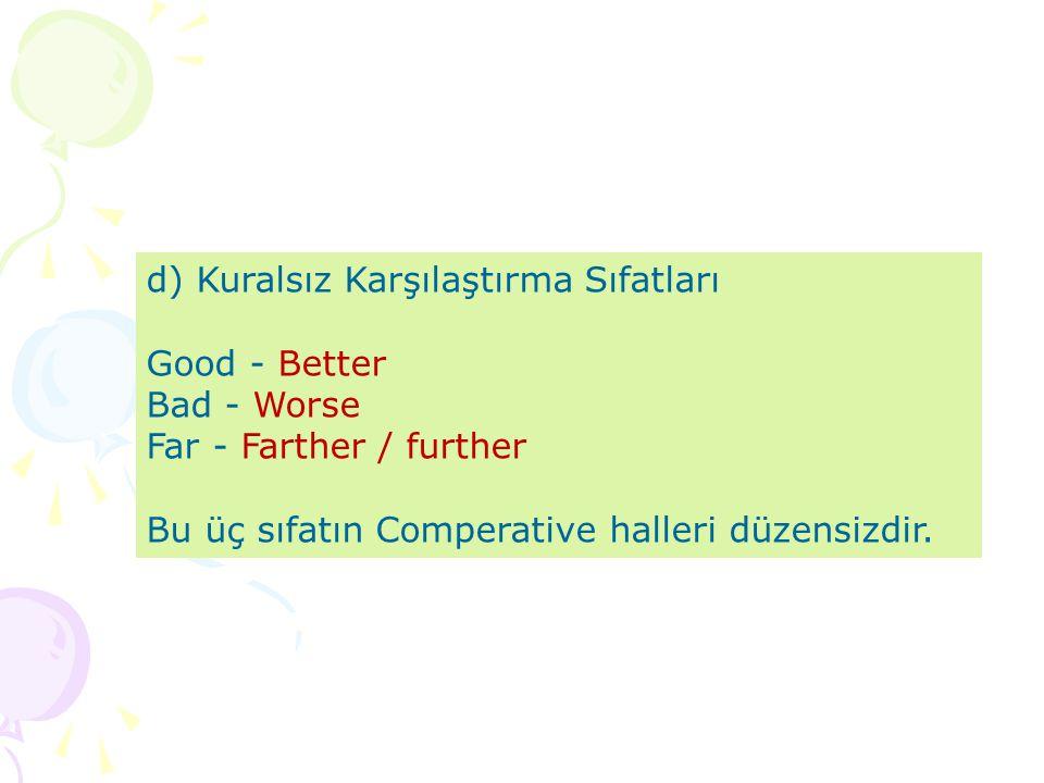 Özneyüklem Sıfat + comparative than nesne My houseislargerthanmy son's house