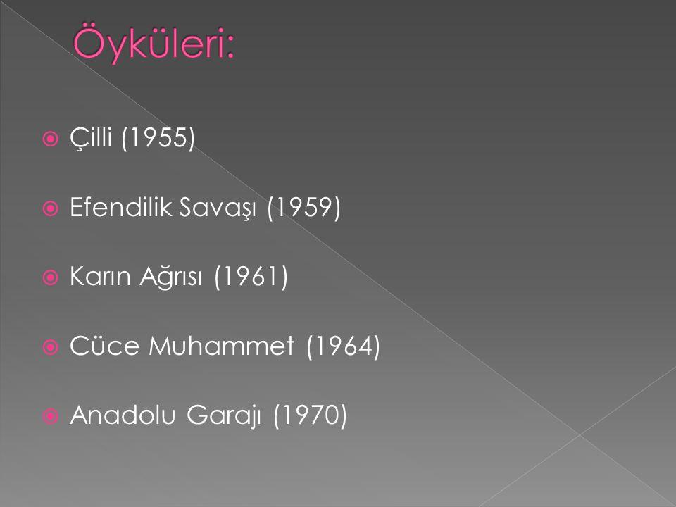  Çilli (1955)  Efendilik Savaşı (1959)  Karın Ağrısı (1961)  Cüce Muhammet (1964)  Anadolu Garajı (1970)