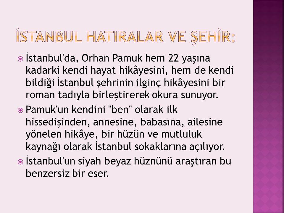  İstanbul'da, Orhan Pamuk hem 22 yaşına kadarki kendi hayat hikâyesini, hem de kendi bildiği İstanbul şehrinin ilginç hikâyesini bir roman tadıyla bi