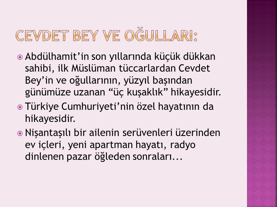 """ Abdülhamit'in son yıllarında küçük dükkan sahibi, ilk Müslüman tüccarlardan Cevdet Bey'in ve oğullarının, yüzyıl başından günümüze uzanan """"üç kuşakl"""
