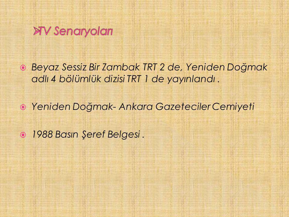  Beyaz Sessiz Bir Zambak TRT 2 de, Yeniden Doğmak adlı 4 bölümlük dizisi TRT 1 de yayınlandı.