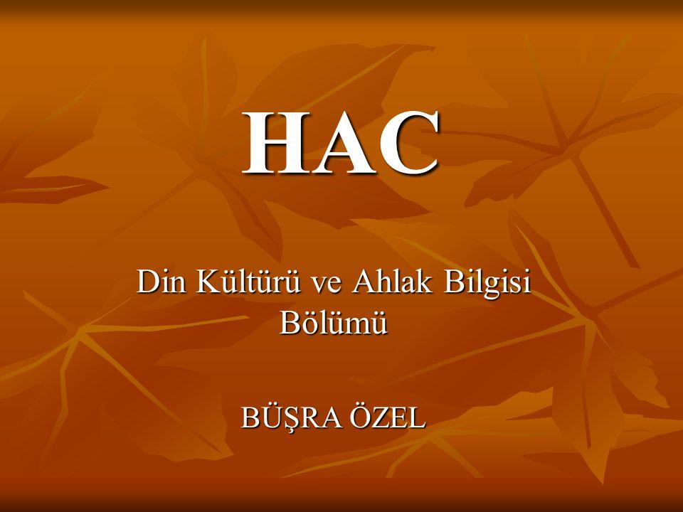 HAC Din Kültürü ve Ahlak Bilgisi Bölümü BÜŞRA ÖZEL