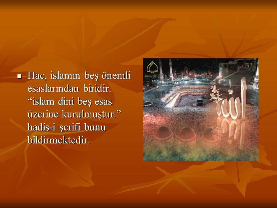 Hac, islamın beş önemli esaslarından biridir.