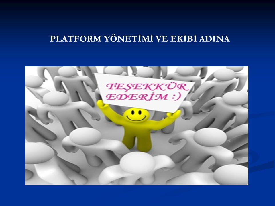 PLATFORM YÖNETİMİ VE EKİBİ ADINA