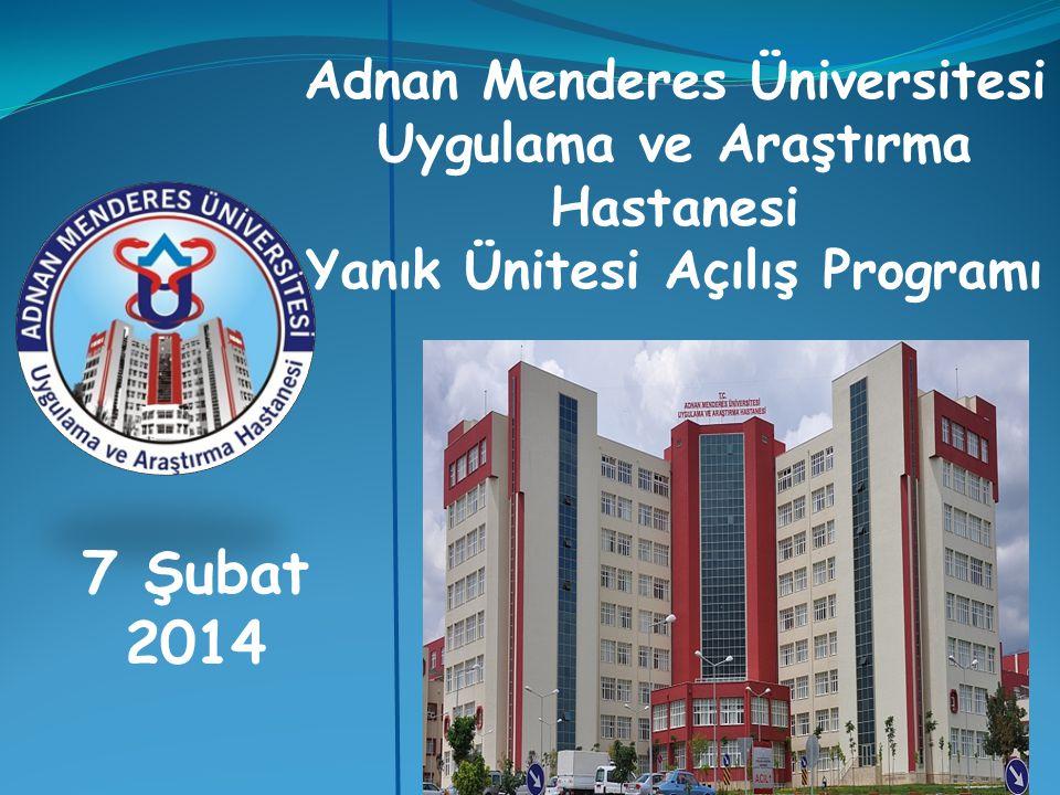 Adnan Menderes Üniversitesi Uygulama ve Araştırma Hastanesi Yanık Ünitesi Açılış Programı 7 Şubat 2014