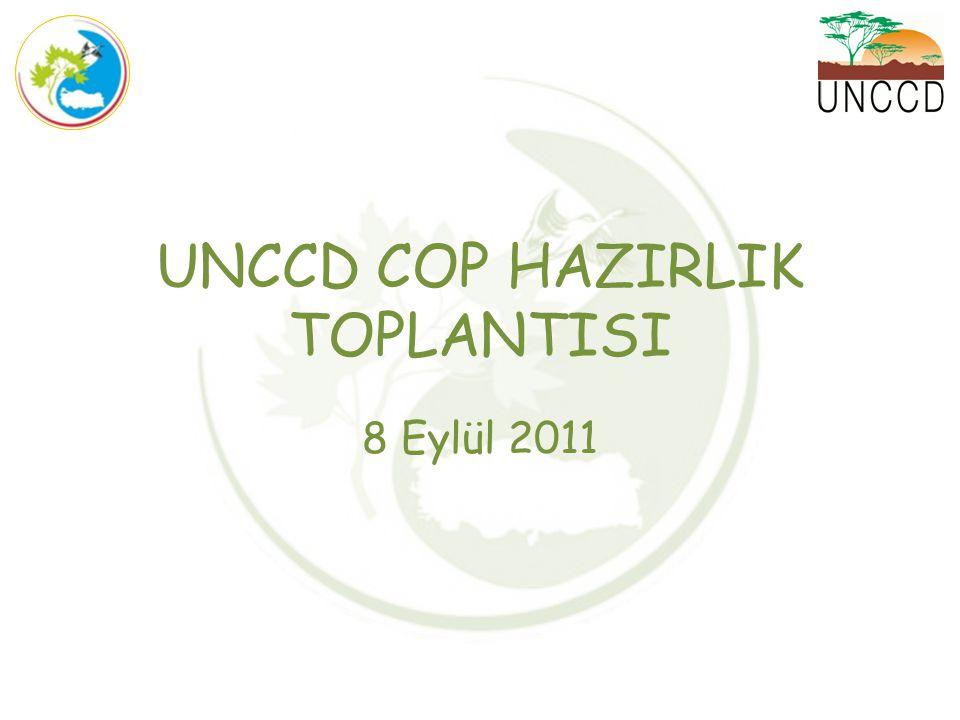 UNCCD COP HAZIRLIK TOPLANTISI 8 Eylül 2011
