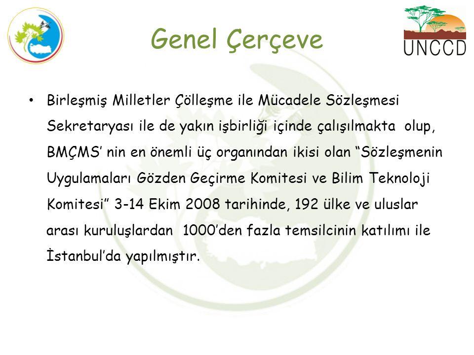 Birleşmiş Milletler Çölleşme ile Mücadele Sözleşmesi Sekretaryası ile de yakın işbirliği içinde çalışılmakta olup, BMÇMS' nin en önemli üç organından ikisi olan Sözleşmenin Uygulamaları Gözden Geçirme Komitesi ve Bilim Teknoloji Komitesi 3-14 Ekim 2008 tarihinde, 192 ülke ve uluslar arası kuruluşlardan 1000'den fazla temsilcinin katılımı ile İstanbul'da yapılmıştır.