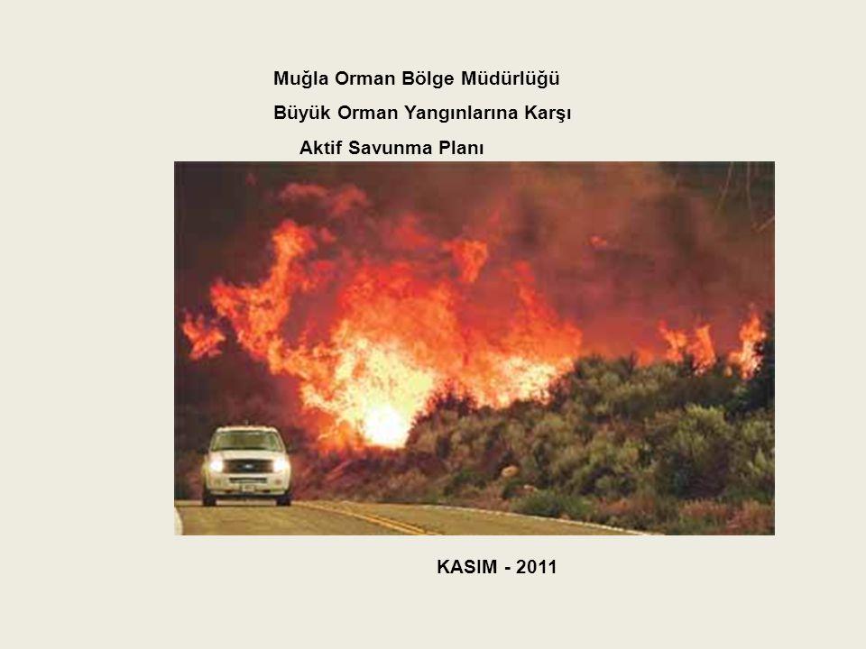 Muğla Orman Bölge Müdürlüğü Büyük Orman Yangınlarına Karşı Aktif Savunma Planı KASIM - 2011