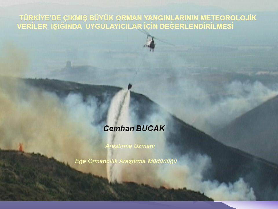 TÜRKİYE'DE ÇIKMIŞ BÜYÜK ORMAN YANGINLARININ METEOROLOJİK VERİLER IŞIĞINDA UYGULAYICILAR İÇİN DEĞERLENDİRİLMESİ Cemhan BUCAK Araştırma Uzmanı Ege Ormancılık Araştırma Müdürlüğü Bu çalışmada 1985 ve 2006 yılları arasında Türkiye'de çıkmış 46 adet büyük orman yangını her yönüyle analiz edilmiş ve aynı günlerde ülkenin diğer bölgelerinde çıkmış 545 adet küçük orman yangınları üzerinde değerlendirme çalışmaları yapılmıştır.