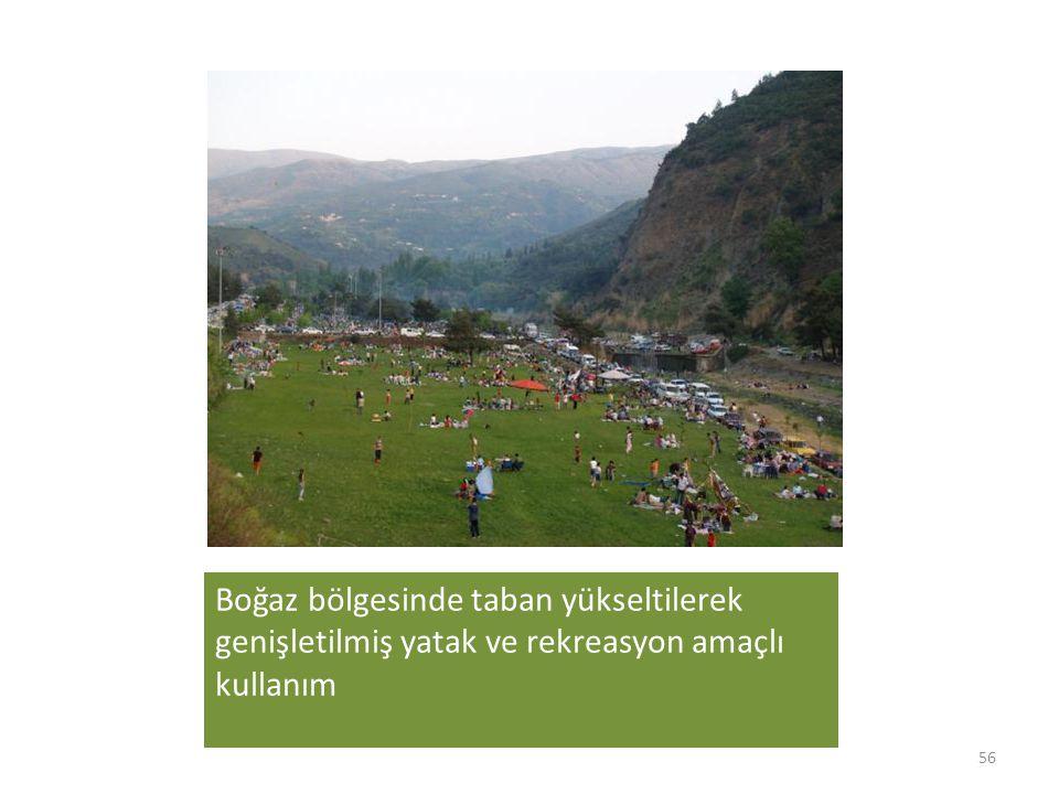 Boğaz bölgesinde taban yükseltilerek genişletilmiş yatak ve rekreasyon amaçlı kullanım 56