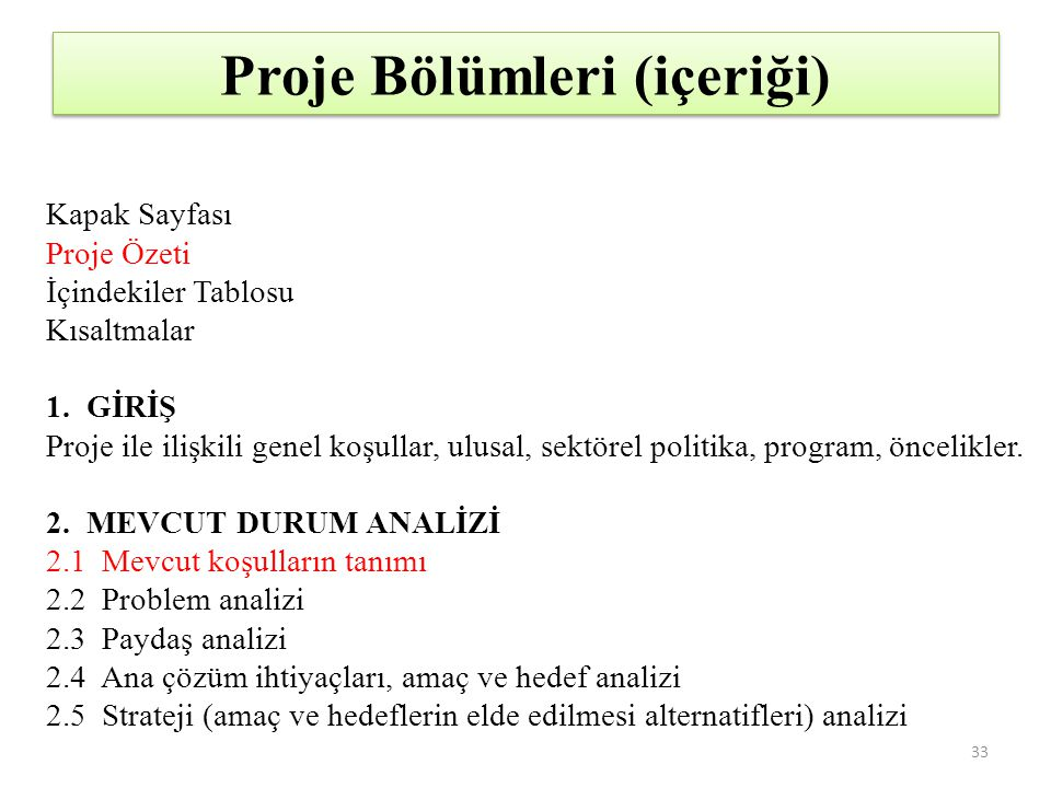 Proje Bölümleri (içeriği) Kapak Sayfası Proje Özeti İçindekiler Tablosu Kısaltmalar 1. GİRİŞ Proje ile ilişkili genel koşullar, ulusal, sektörel polit