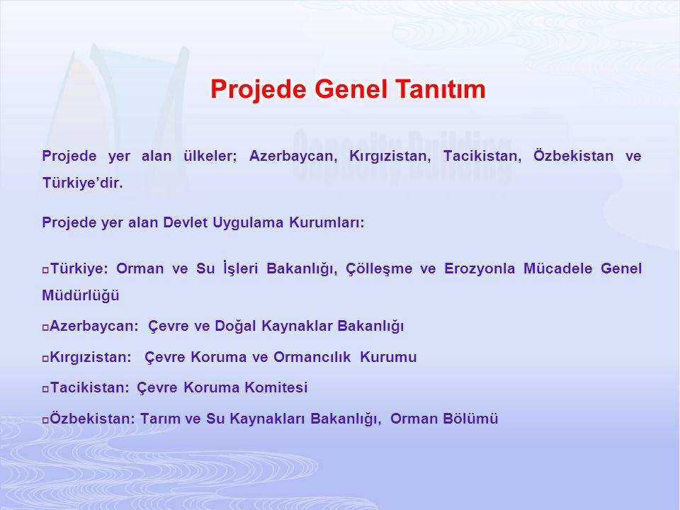 Projede yer alan ülkeler; Azerbaycan, Kırgızistan, Tacikistan, Özbekistan ve Türkiye'dir. Projede yer alan Devlet Uygulama Kurumları:  Türkiye: Orman